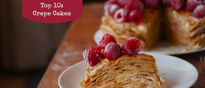 Top 10: Crepe Cakes