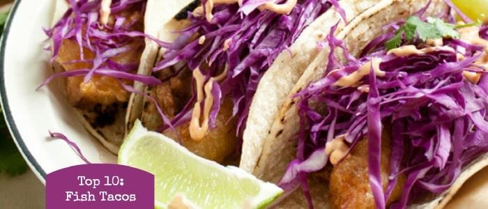 Top 10: Fish Tacos