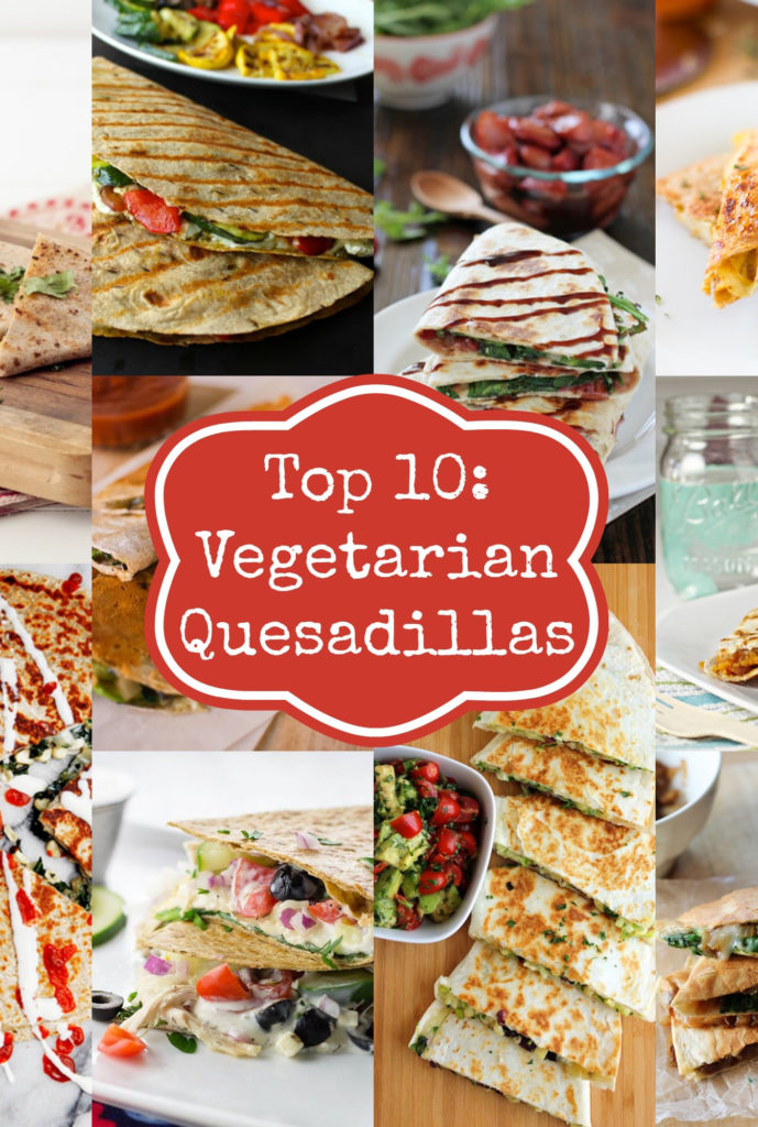 Easy Vegetarian Quesadilla Ideas