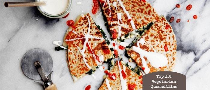 Top 10: Vegetarian Quesadillas