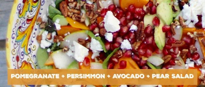 Pomegranate Persimmon Avocado Pear Salad