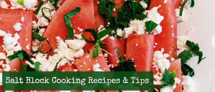Salt Block Cooking Recipes & Tips