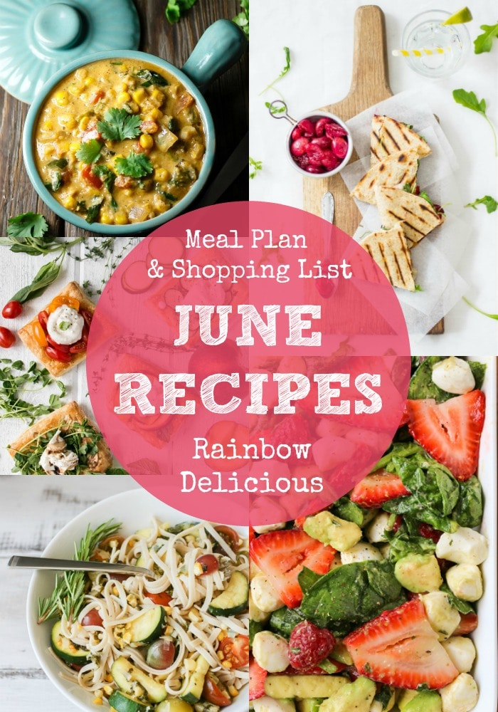 June Recipes Meal Plan & Grocery List Rainbow Delicious
