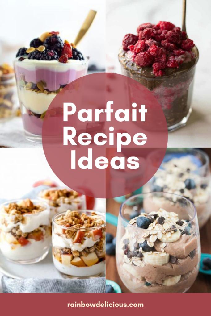 Parfait Recipe Ideas