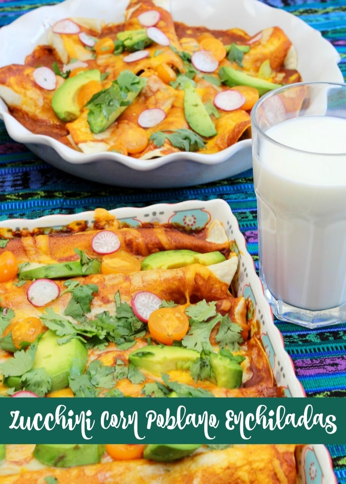 Zucchini Corn Poblano Vegetarian Enchilada Recipe gotmilk foodlovesmilk