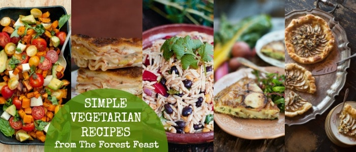 A Week of Simple Vegetarian Recipes from The Forest Feast