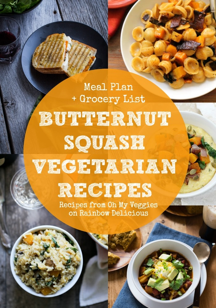 Butternut Squash Vegetarian Recipes Meal Plan featuring Oh My Veggies