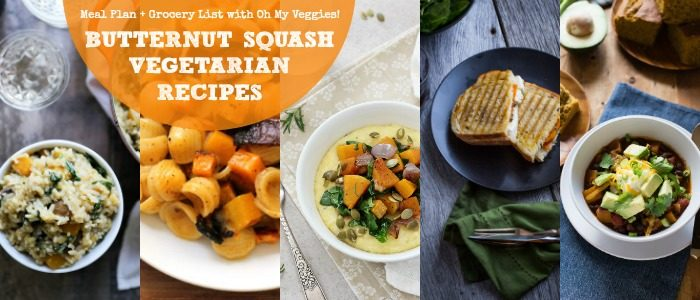 Butternut Squash Vegetarian Recipes Meal Plan with Oh My Veggies