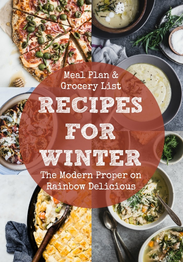 Recipes for Winter Meal Plan Grocery List from THe Modern Proper on Rainbow Delicious