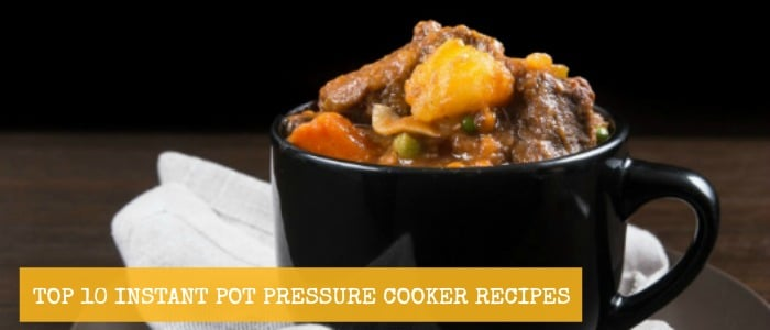 Top 10 Instant Pot Pressure Cooker Recipes