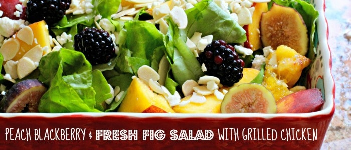 Peach, Blackberry and Fresh Fig Salad with Grilled Chicken Recipe