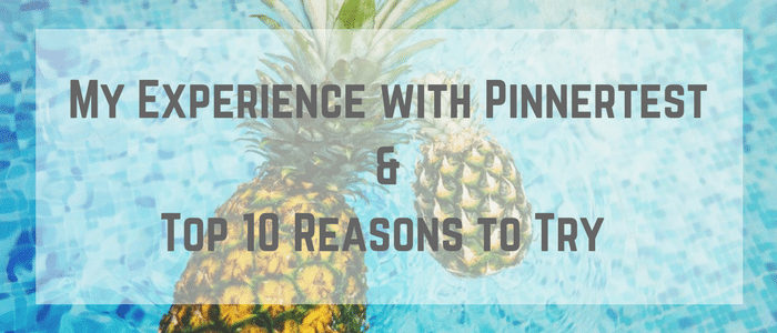 My Experience Pinnertest&Top 10 Reasons to Try Pinnertest