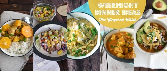 Weeknight Dinner Ideas The Gingered Whisk