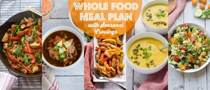 Whole Food Meal Plan with Seasonal Cravings