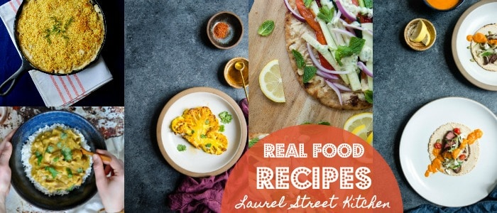 Real Food Recipes with Laurel Street Kitchen