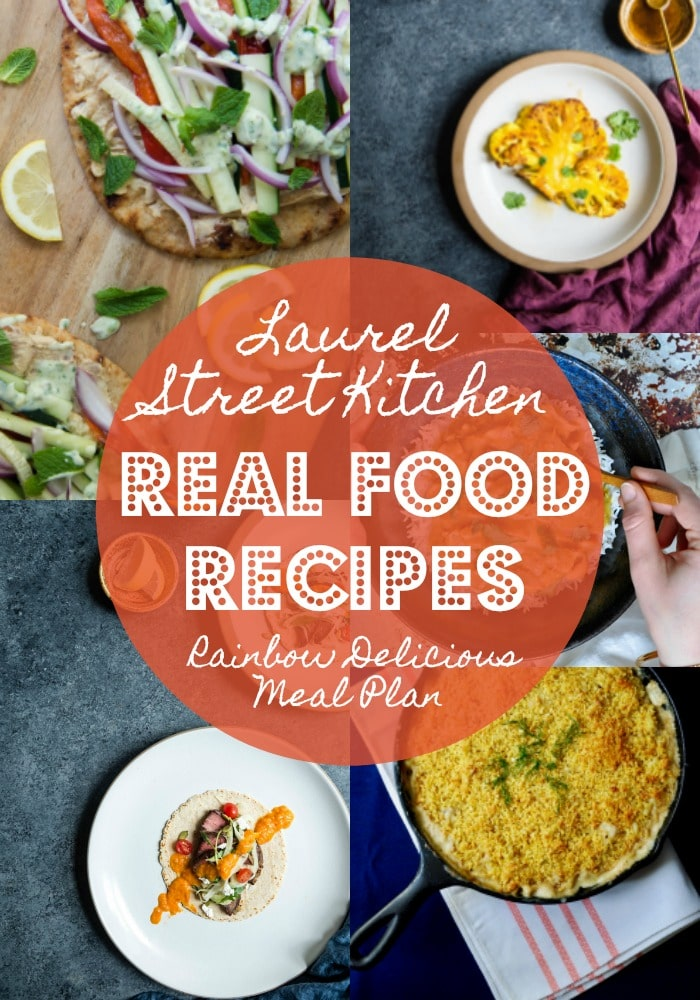 Real Food Recipes with Laurel Street Kitchen Rainbow Delicious Meal Plan