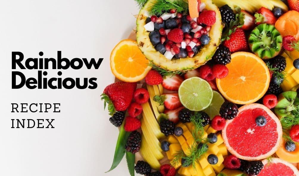 Rainbow Delicious Recipe Index