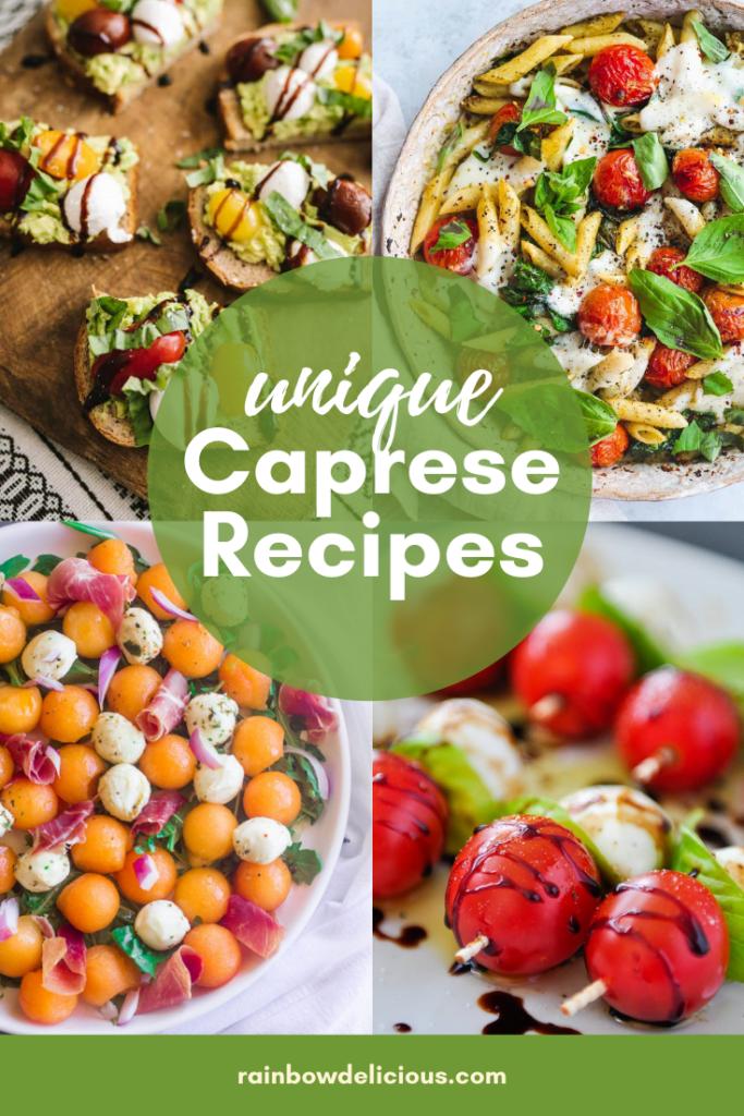 Unique Caprese Recipes