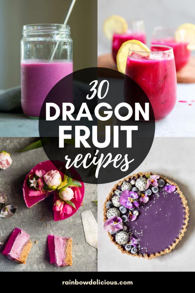 30 Dragon Fruit Recipes